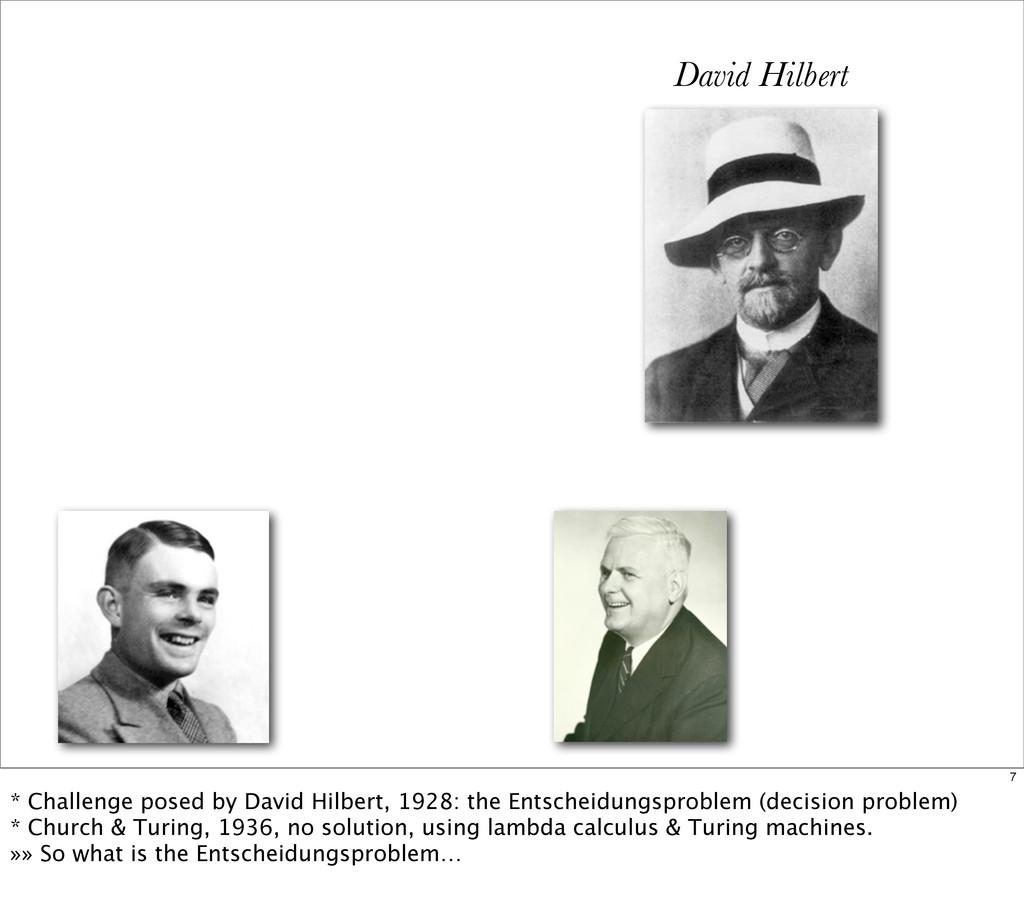 David Hilbert 7 * Challenge posed by David Hilb...