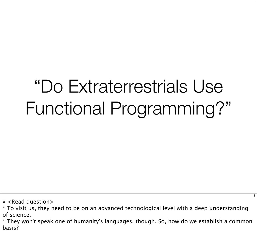 """Do Extraterrestrials Use Functional Programmin..."