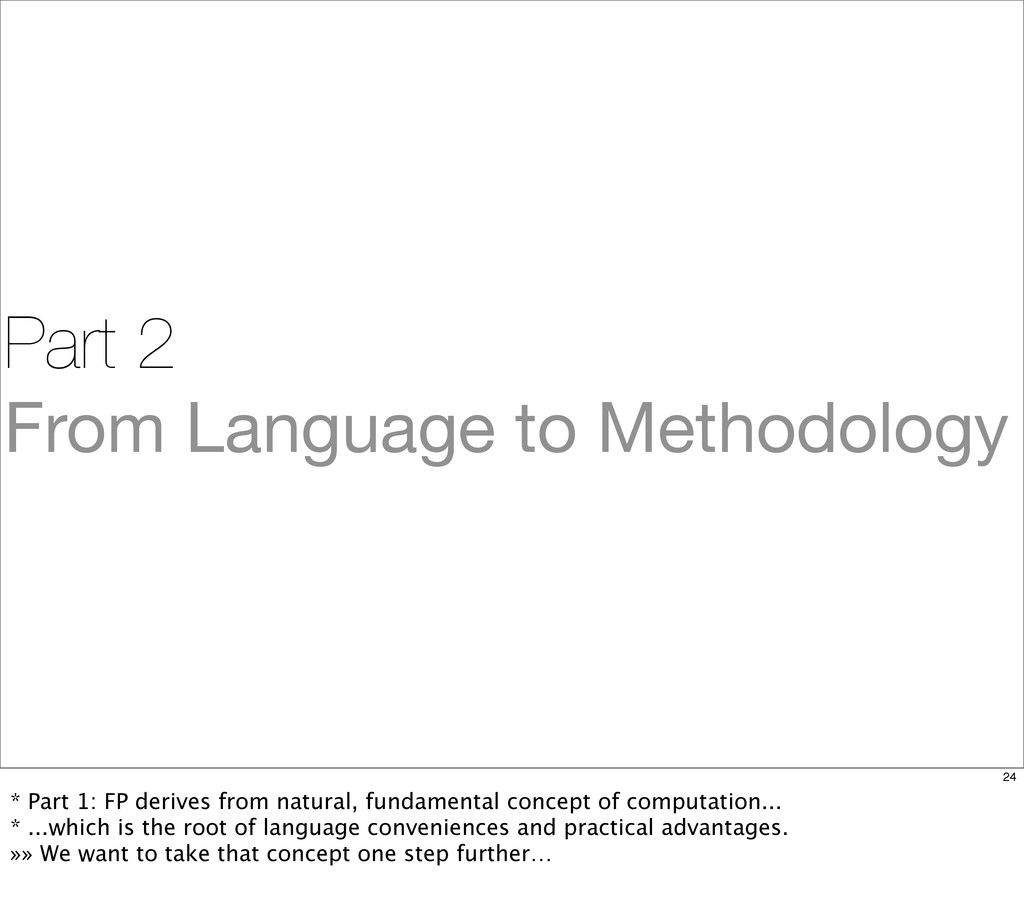Part 2 From Language to Methodology 24 * Part 1...
