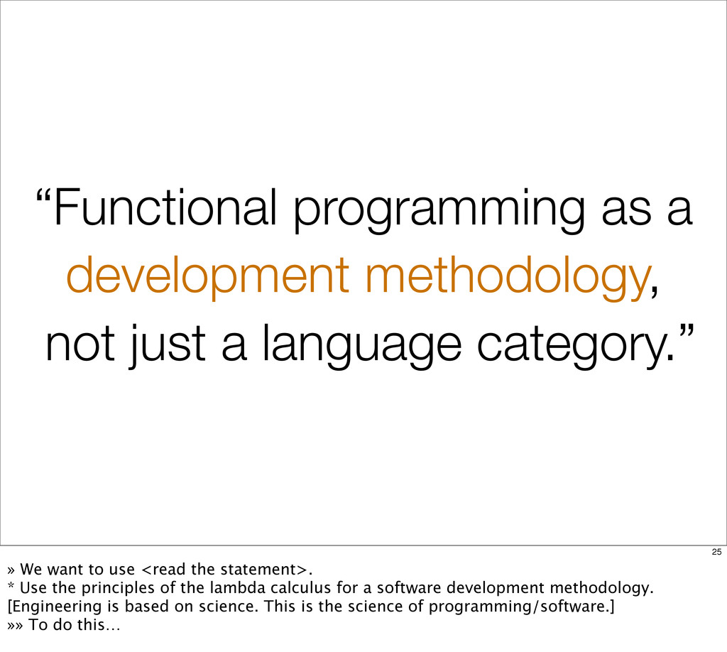 """Functional programming as a development method..."