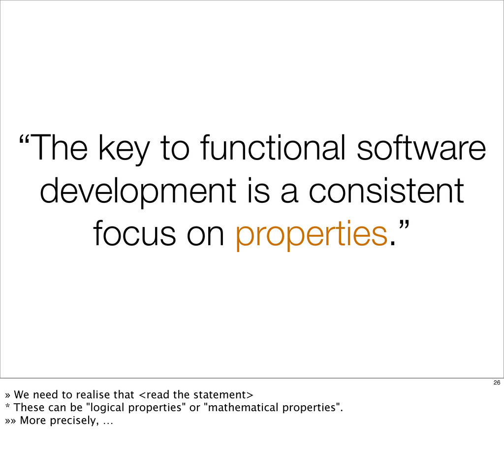 """The key to functional software development is ..."