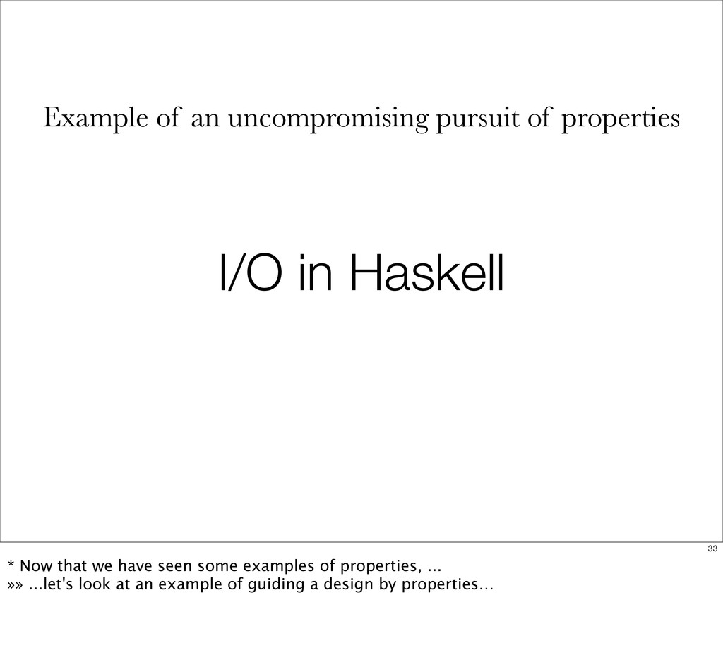 I/O in Haskell Example of an uncompromising pur...