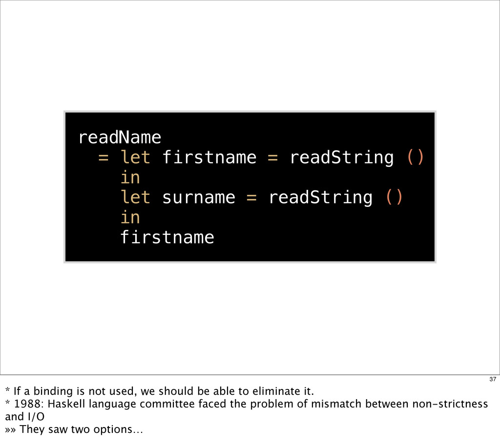 readName = let firstname = readString () in let...