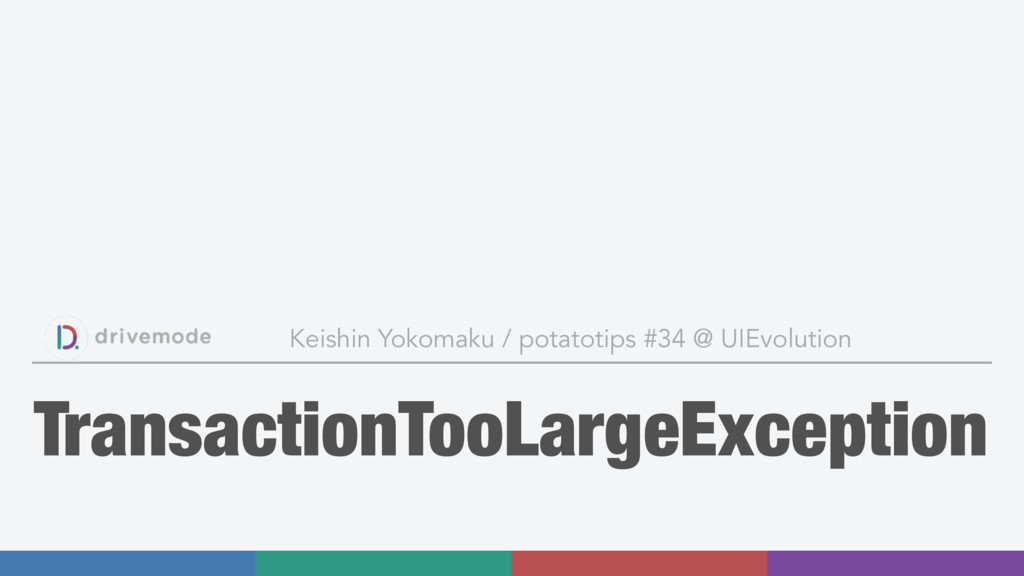 TransactionTooLargeException Keishin Yokomaku /...