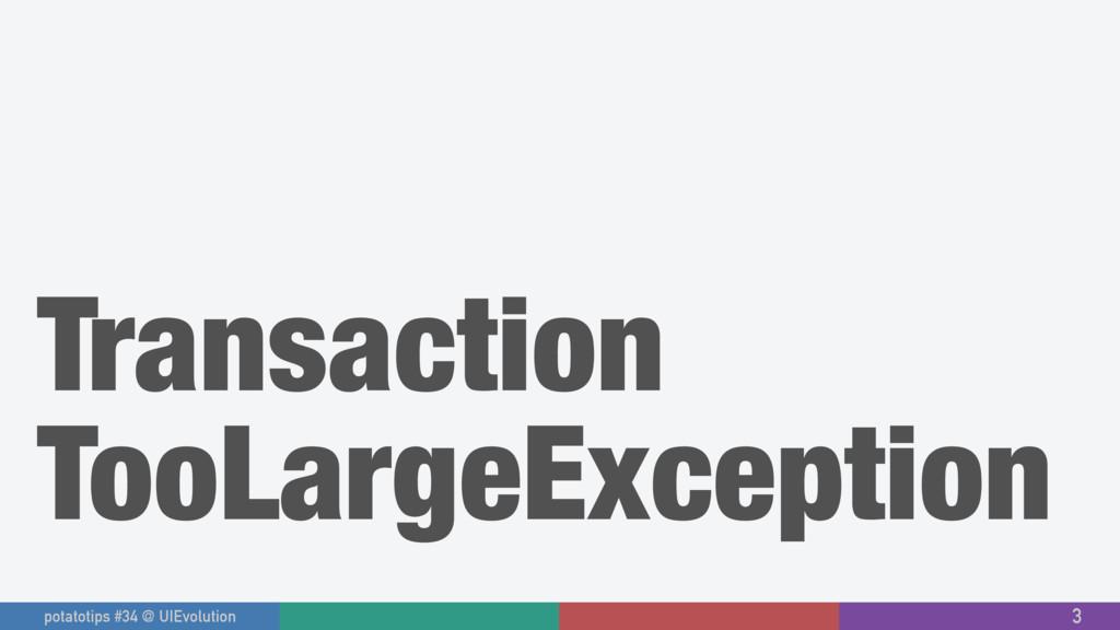 Transaction TooLargeException 3 potatotips #34 ...