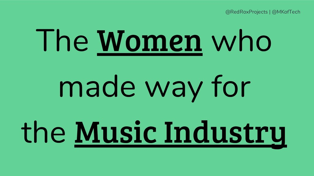 @RedRoxProjects   @MKofTech The Women who made ...