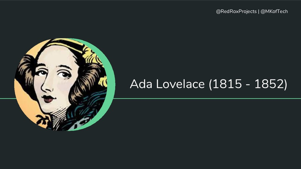 Ada Lovelace (1815 - 1852) @RedRoxProjects   @M...