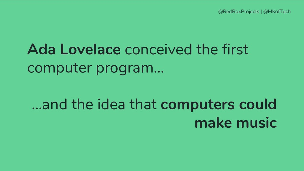 Ada Lovelace conceived the first computer progr...