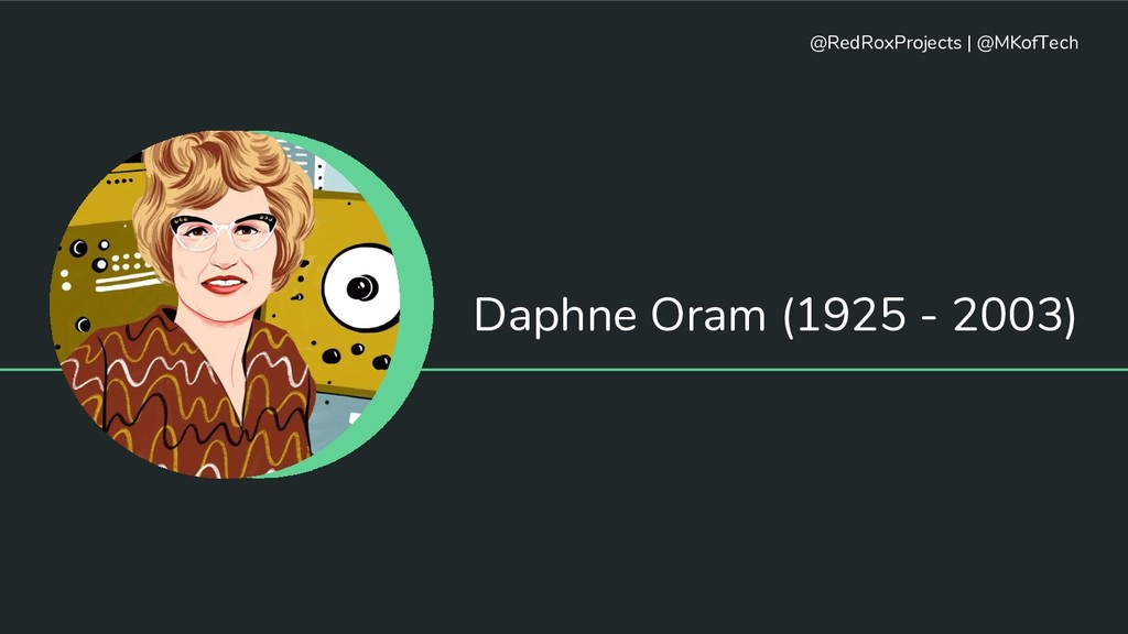 Daphne Oram (1925 - 2003) @RedRoxProjects   @MK...