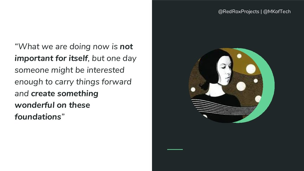 """""""What we are doing now is not important for its..."""