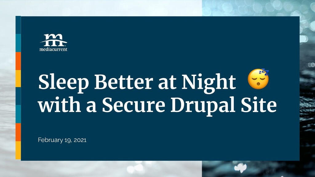 Sleep Better at Night with a Secure Drupal Site...