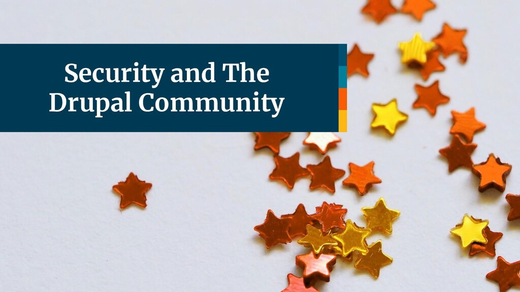 Security and The Drupal Community
