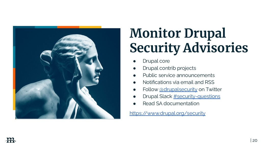 | 20 Monitor Drupal Security Advisories ● Drupa...