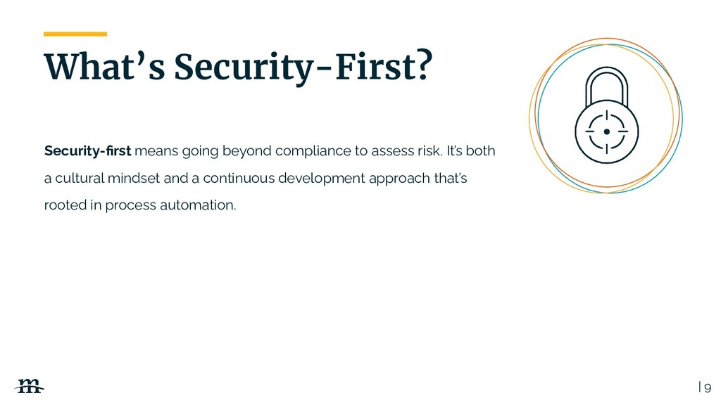 | 9 What's Security-First? Security-first means ...