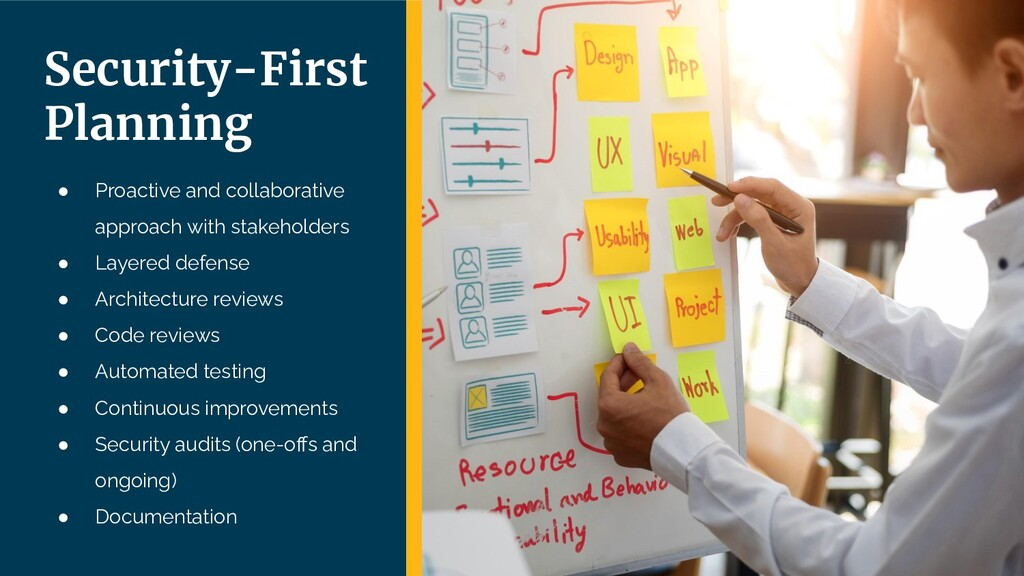Security-First Planning ● Proactive and collabo...