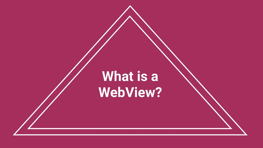 What is a WebView?