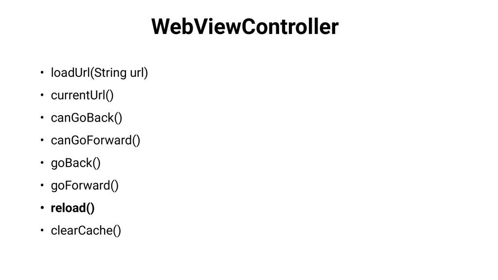 WebViewController • loadUrl(String url) • curre...