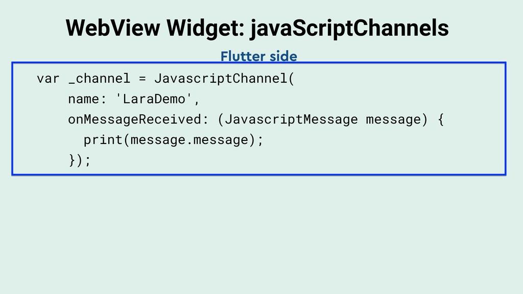 WebView Widget: javaScriptChannels var _channel...