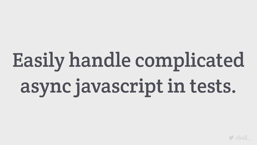 Easily handle complicated async javascript in t...