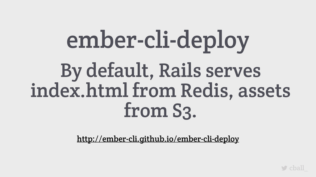 cball_ ember-cli-deploy By default, Rails serve...