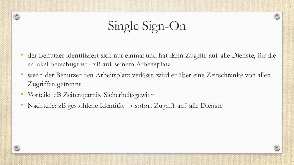 Single Sign-On • der Benutzer identifiziert sic...