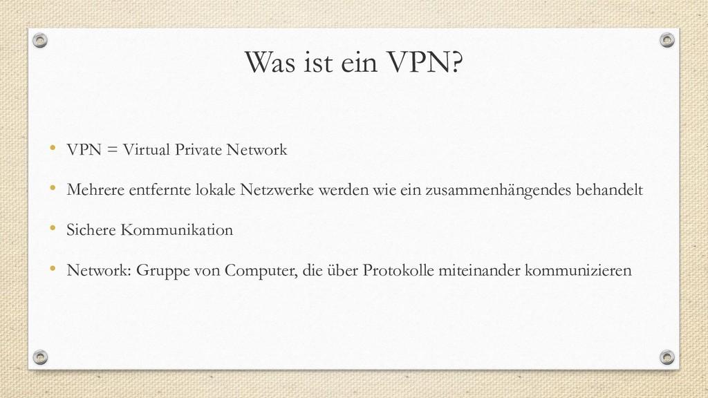 Was ist ein VPN? • VPN = Virtual Private Networ...