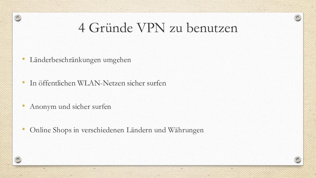 4 Gründe VPN zu benutzen • Länderbeschränkungen...