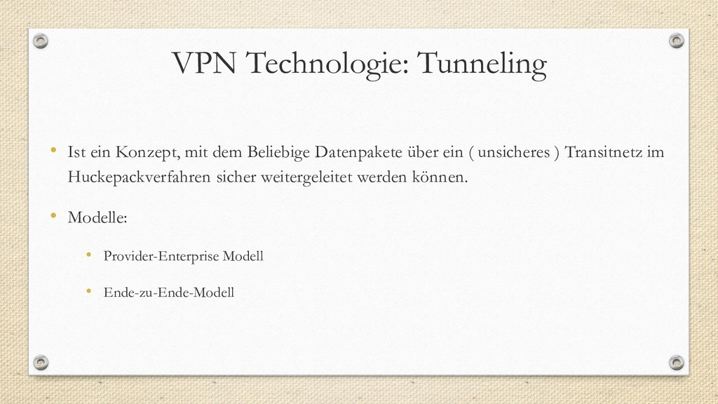 VPN Technologie: Tunneling • Ist ein Konzept, m...