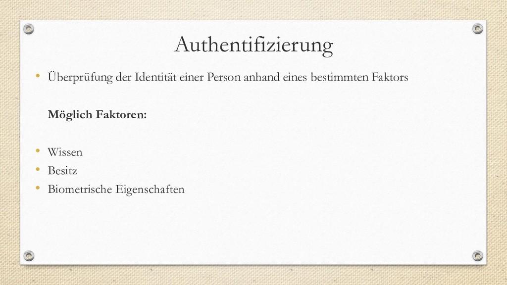 Authentifizierung • Überprüfung der Identität e...