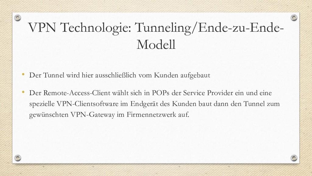 VPN Technologie: Tunneling/Ende-zu-Ende- Modell...
