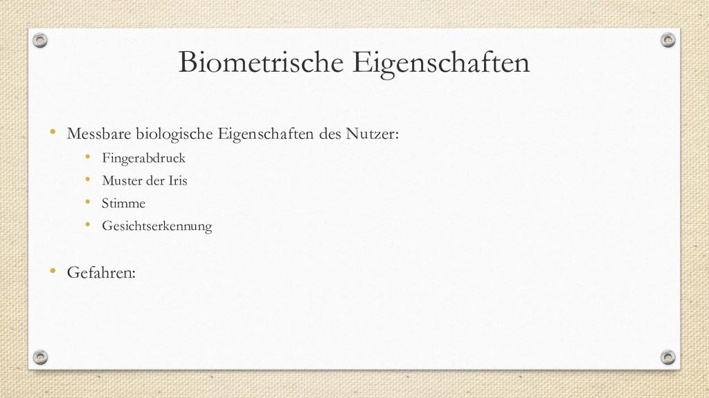 Biometrische Eigenschaften • Messbare biologisc...