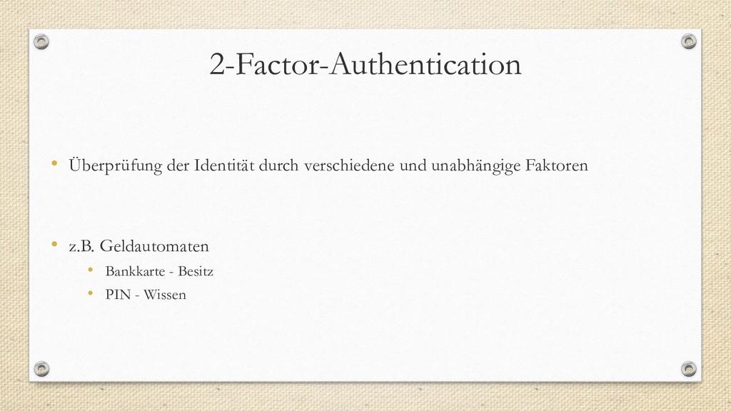 2-Factor-Authentication • Überprüfung der Ident...