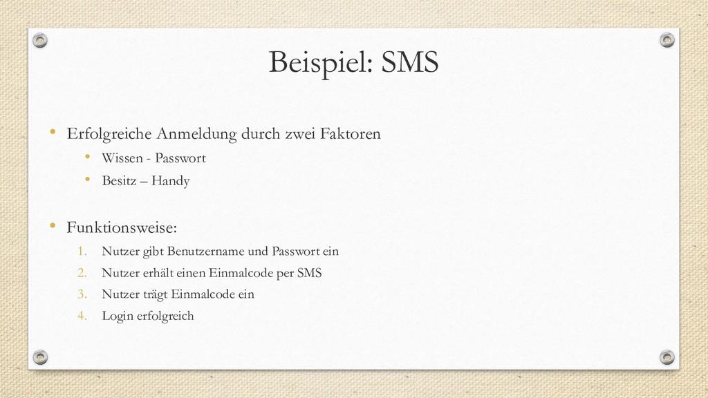 Beispiel: SMS • Erfolgreiche Anmeldung durch zw...