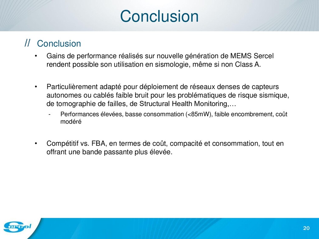 Conclusion 20 Conclusion • Gains de performance...