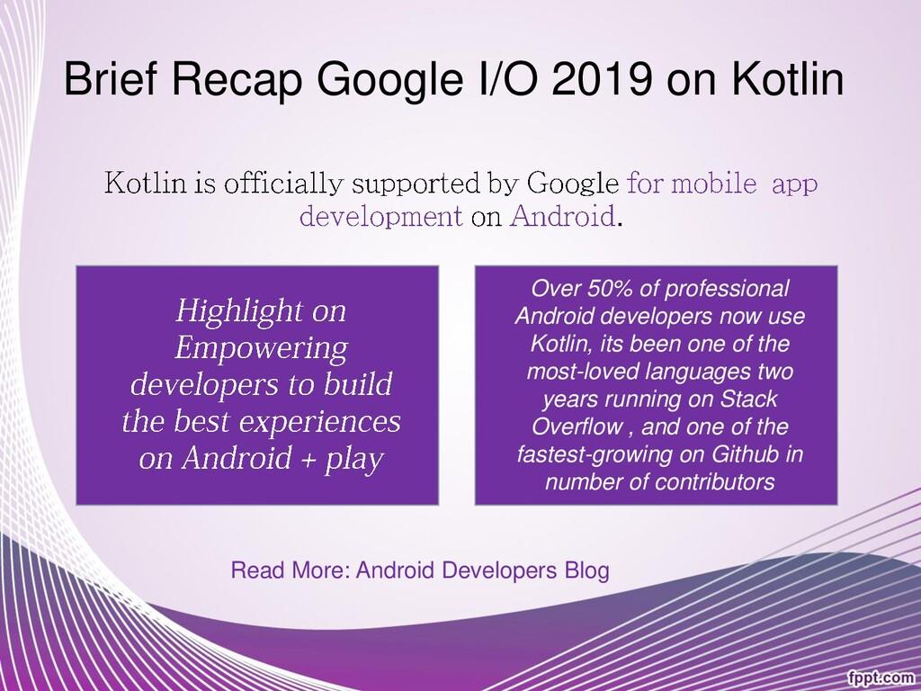 Brief Recap Google I/O 2019 on Kotlin . Over 50...
