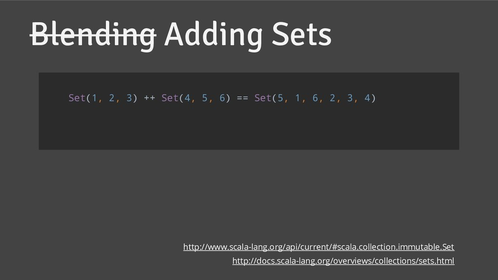 Blending Adding Sets http://www.scala-lang.org/...