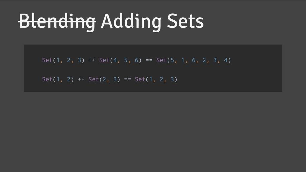 Blending Adding Sets Set(1, 2, 3) ++ Set(4, 5, ...