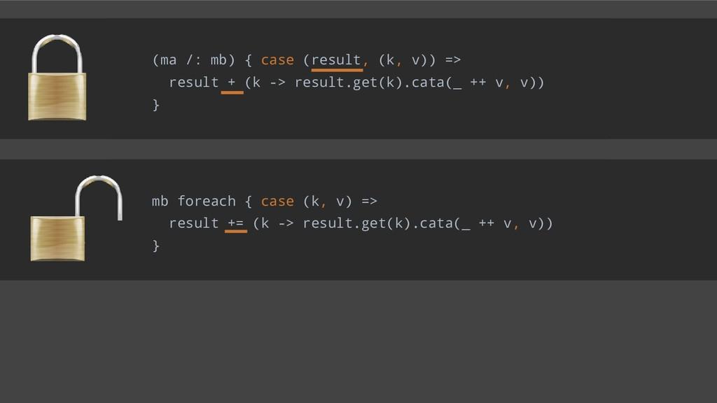 (ma /: mb) { case (result, (k, v)) => result + ...