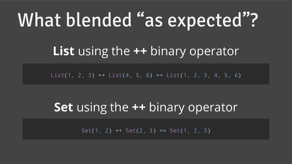 """What blended """"as expected""""? List using the ++ b..."""