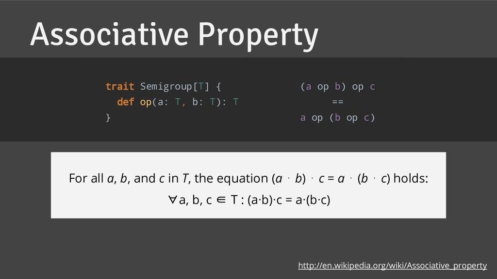 Associative Property http://en.wikipedia.org/wi...