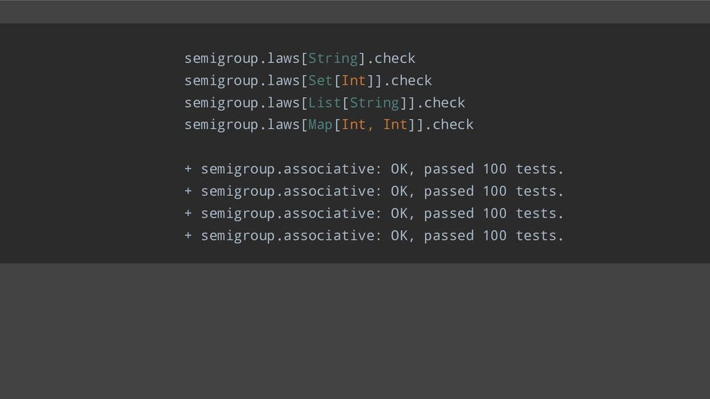 semigroup.laws[String].check semigroup.laws[Set...