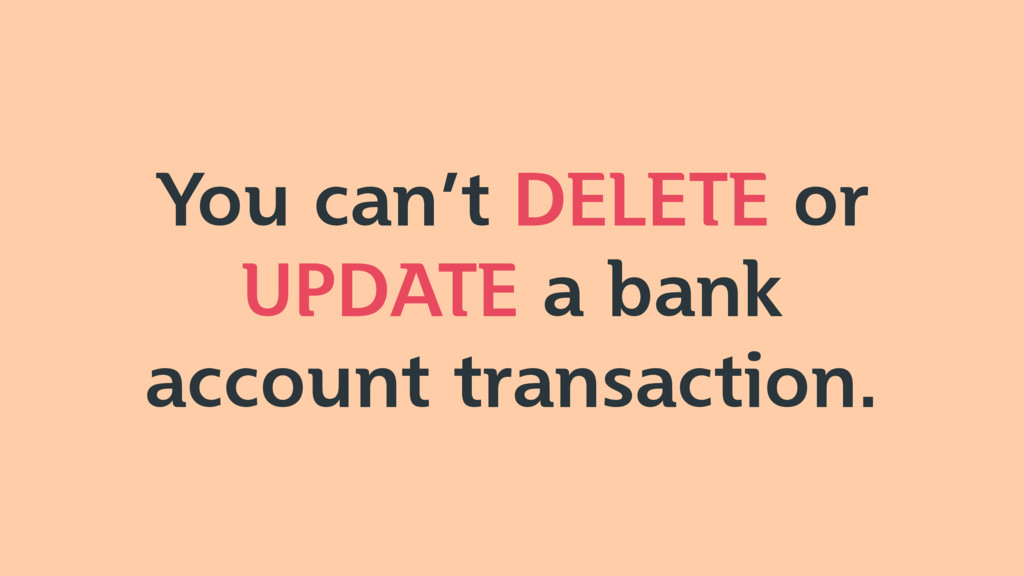 You can't DELETE or UPDATE a bank account trans...