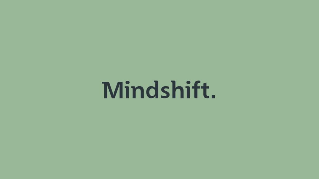 Mindshift.