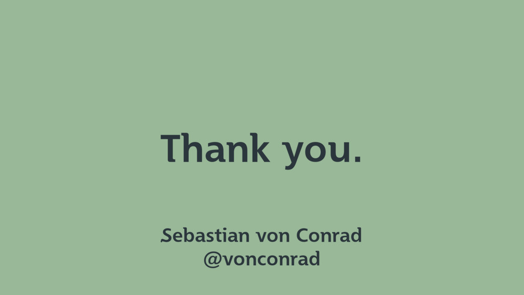 Thank you. Sebastian von Conrad @vonconrad