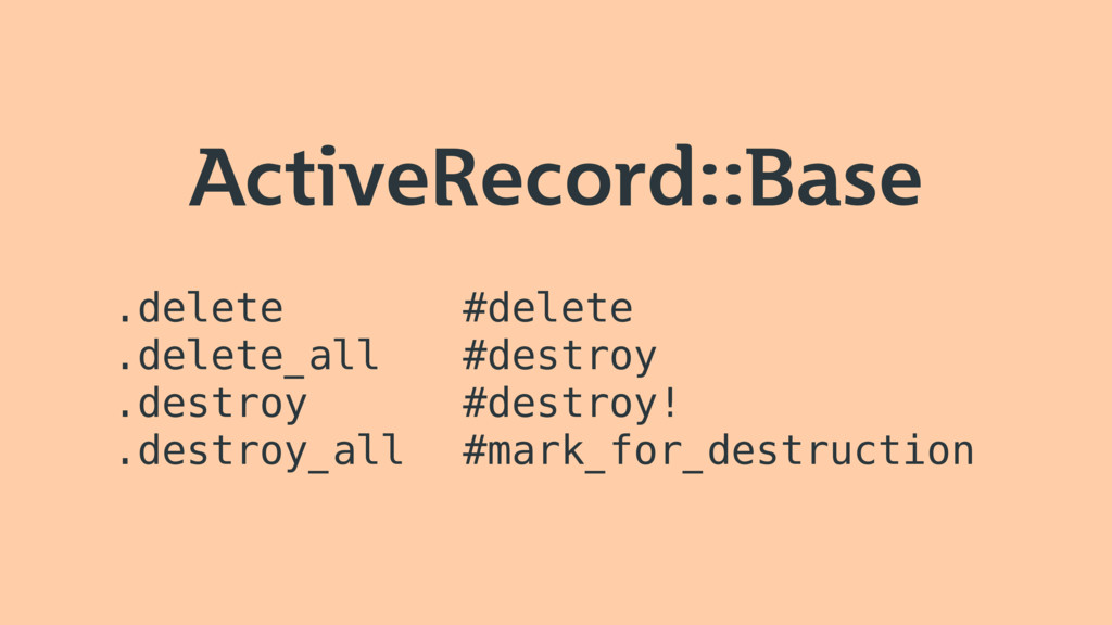 ActiveRecord::Base .delete .delete_all .destroy...