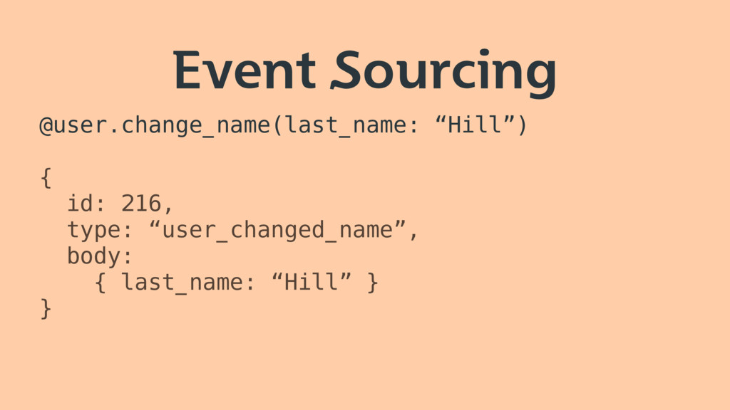 "Event Sourcing @user.change_name(last_name: ""Hi..."