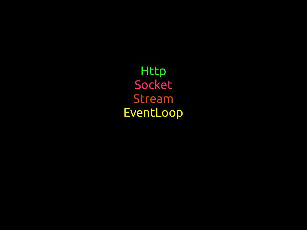 Http Socket Stream EventLoop