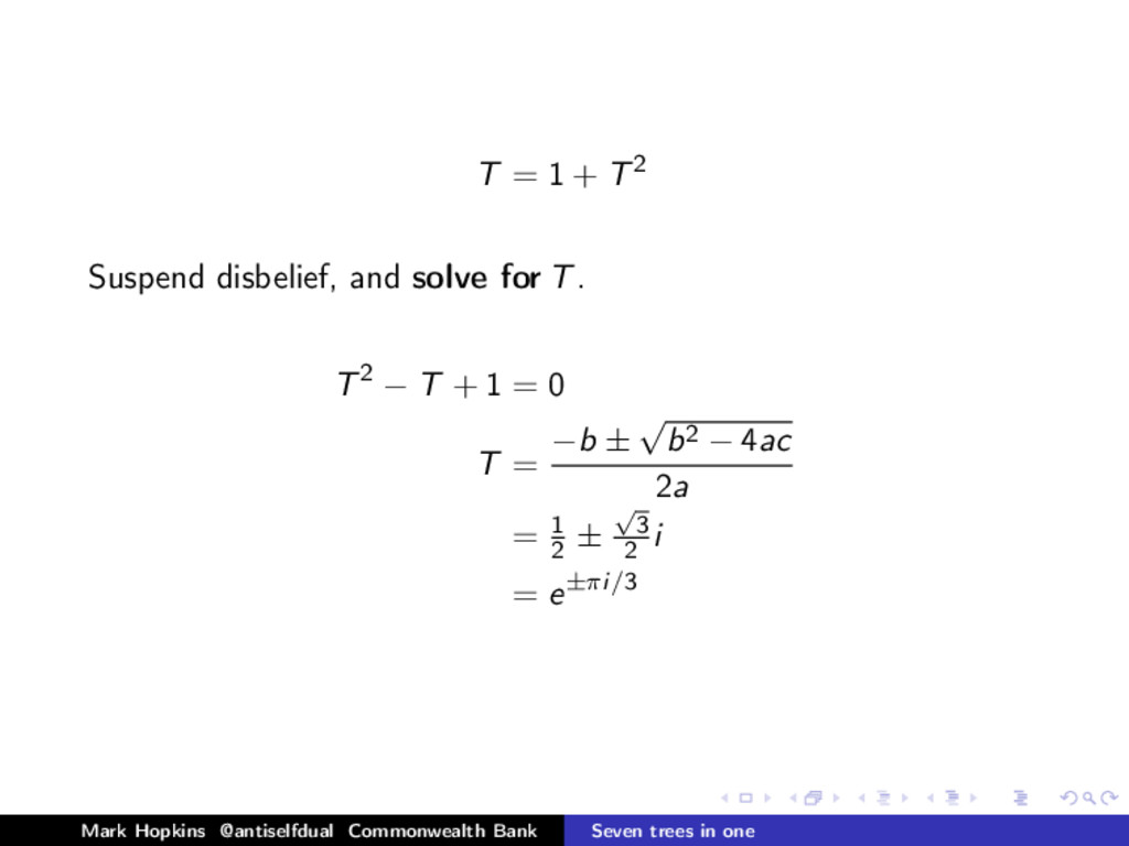 T = 1 + T2 Suspend disbelief, and solve for T. ...