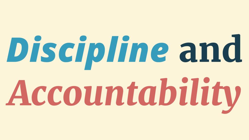 Discipline and Accountability