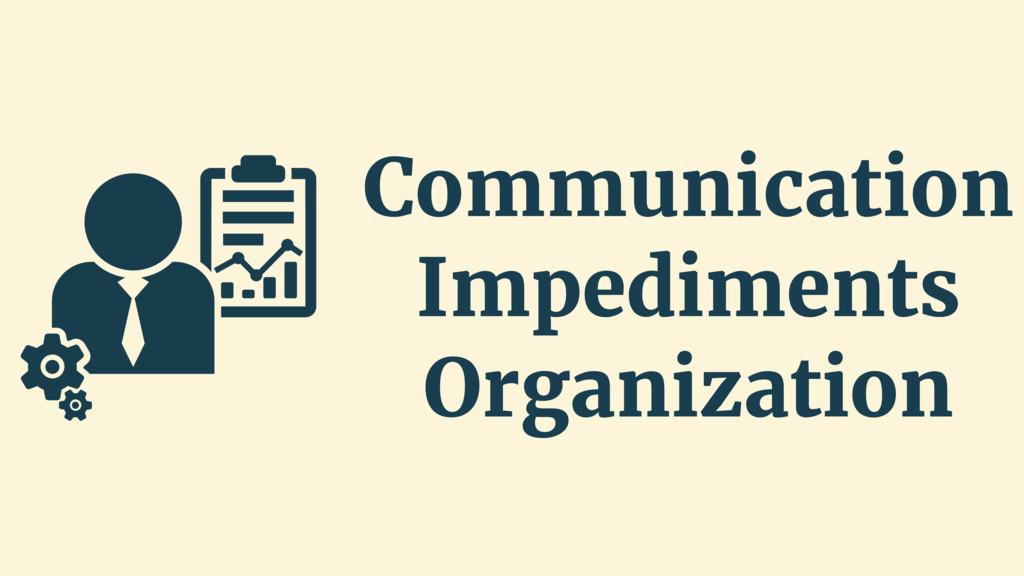 Communication Impediments Organization